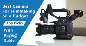 camera for filmmaking