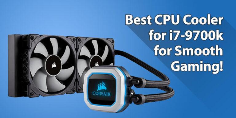 CPU cooler for i7 9700k