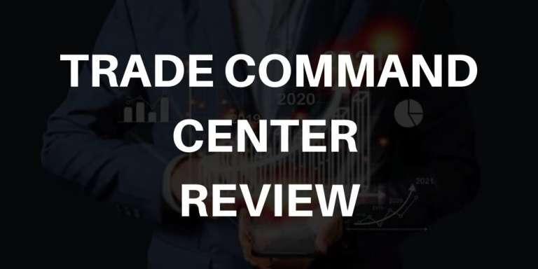 Trade Command Center Review